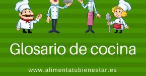 Glosario de cocina alimenta tu bienestar